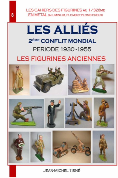 """LES CAHIERS DES FIGURINES EN METAL"" CAHIER 8 - 1930-1955 - FIGURINES ANCIENNES"