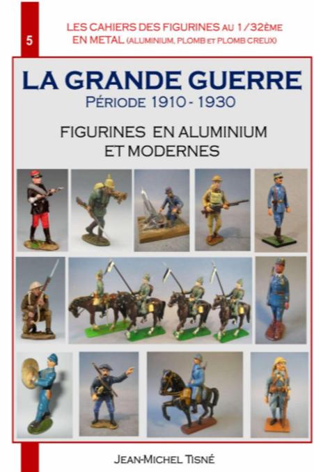 """LES CAHIERS DES FIGURINES EN METAL"" - CAHIER 6 - LA GRANDE GUERRE 2 - 155 page"