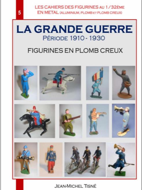 """""""LES CAHIERS DES FIGURINES EN METAL"""" - CAHIER 5 - LA GRANDE GUERRE 1 - 160 pages"""