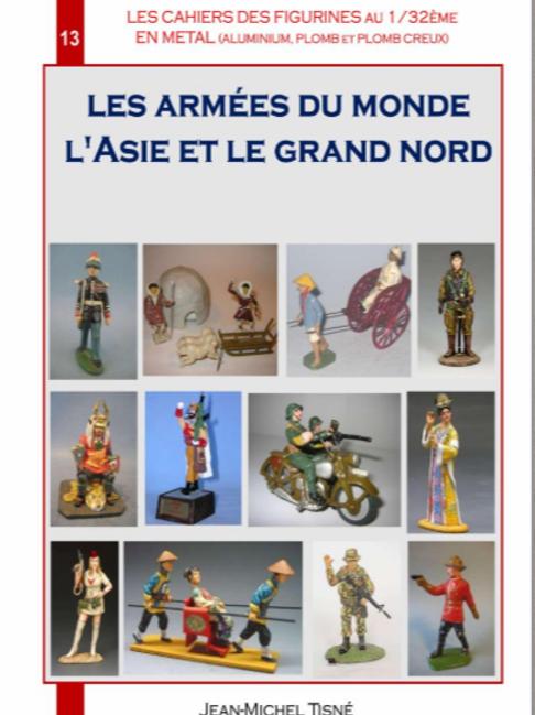 """""""LES CAHIERS DES FIGURINES EN METAL""""-CAHIER 13-LES ARMÉES DU MONDE-L'ASIE- POLE"""