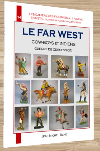 """""""LES CAHIERS DES FIGURINES EN METAL"""" - CAHIER 14 - LE FAR-WEST - - format 21x29,"""