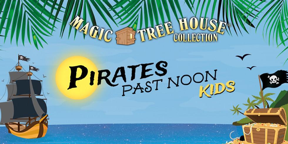 Pirates Past Noon KIDS - Sunday, Aug. 4
