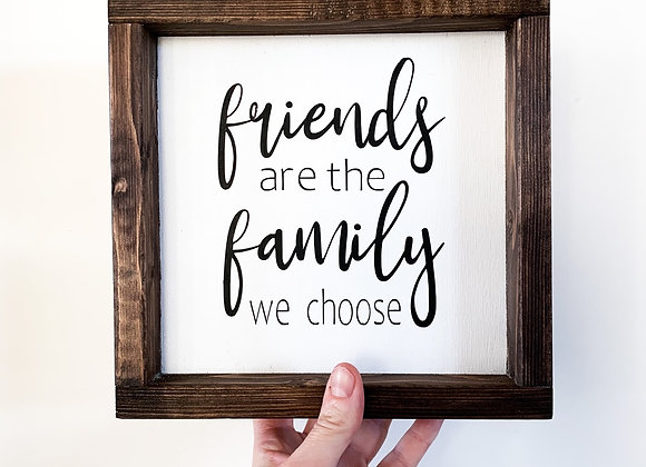 """Rustic Wood Sign """"friends are the family we choose"""""""