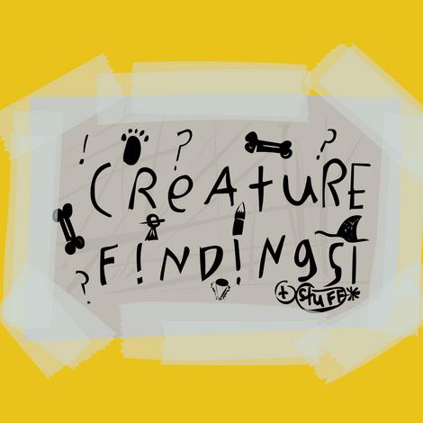 CREATURE FINDINGS