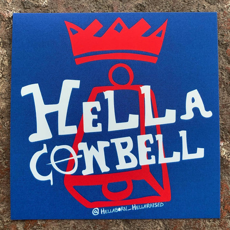 HELLA COWBELL STICKER
