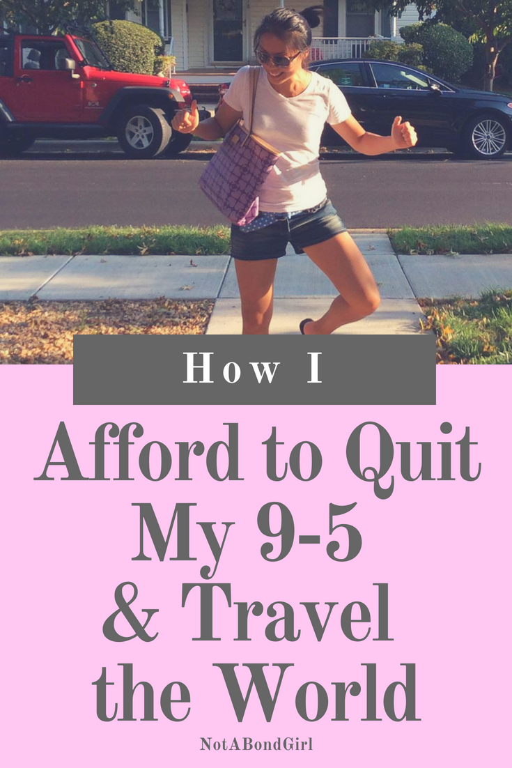 How I Afford to Quit My 9-5 + Travel the World; quit 9-5 job travel world, retire early, financial independence retire early, financial freedom