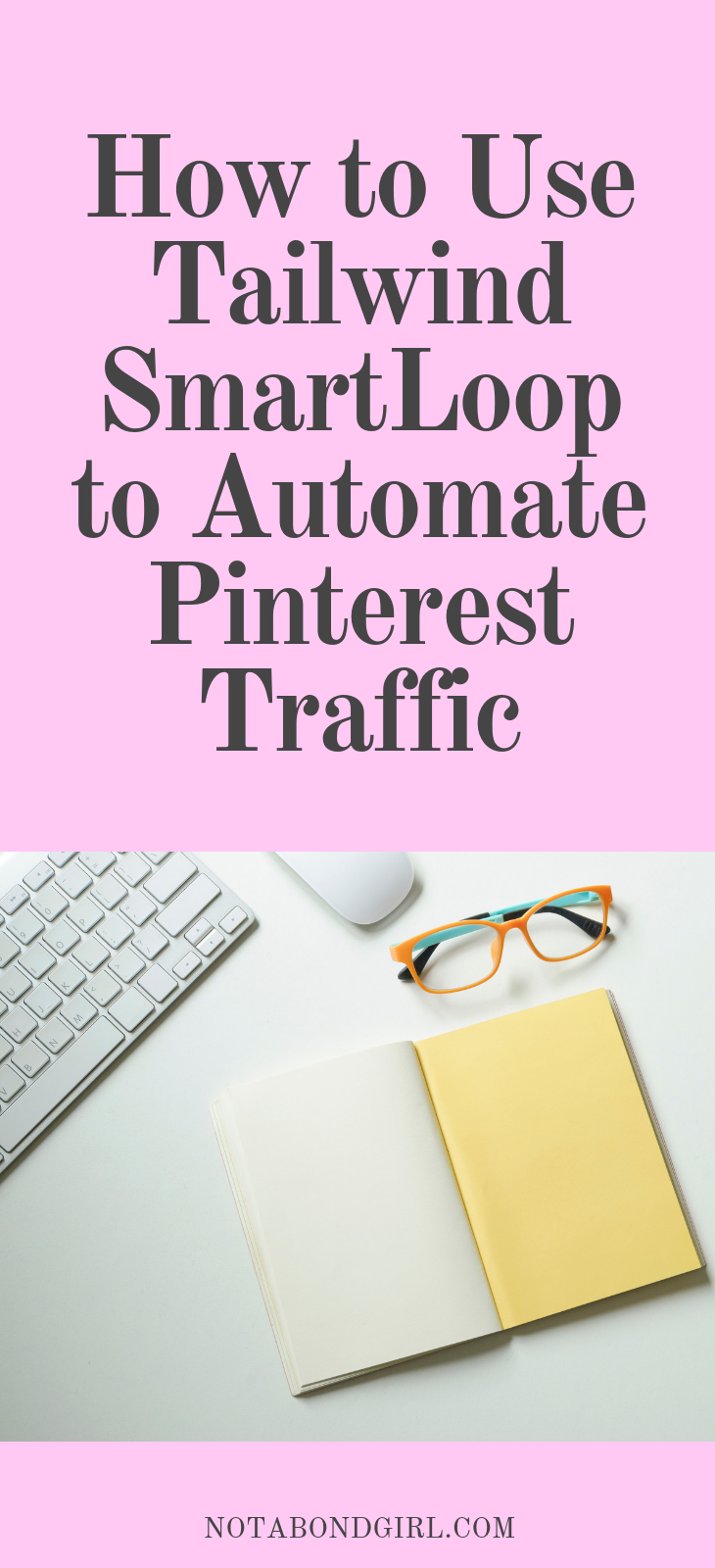 How to Use Tailwind SmartLoop to Automate Your Pinterest Traffic