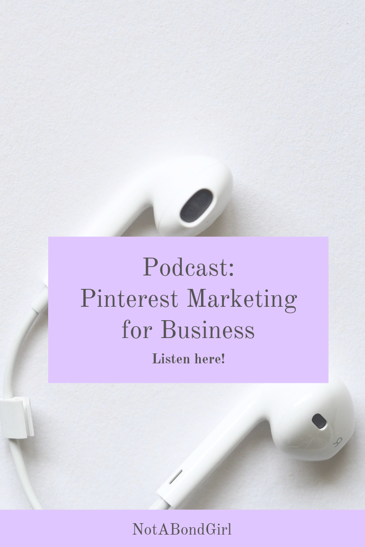 Podcast: Pinterest Marketing for Businesses; Not A Bond Girl
