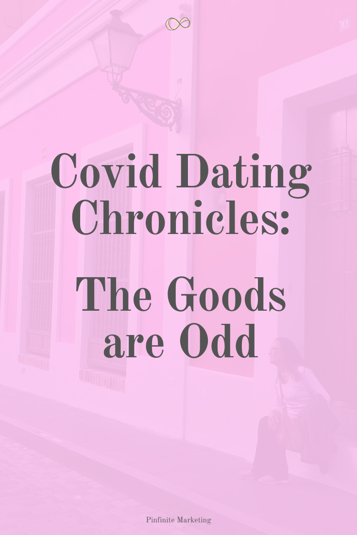 Covid Dating Chronicles (CDC): The Odds are Good but the Goods are Odd