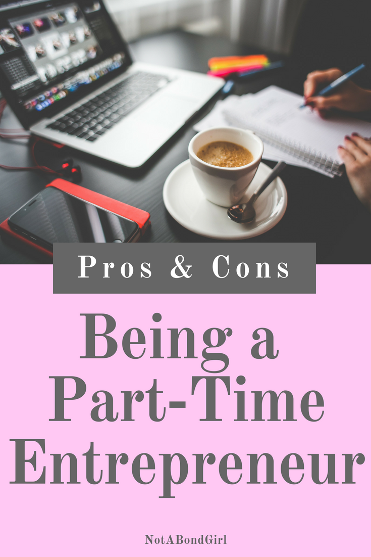 Pros and Cons of Being a Part-Time Entrepreneur; entrepreneurship, entrepreneur life, why be an entrepreneur #girlboss #millennial #gigeconomy #worklife #career #sidehustle #workfromhome #wealth #money #finance #personalfinance #fearless #inspiration #personaldevelopment