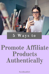 5 Ways to Promote an Affiliate Product Authentically; how to promote affiliate product, affiliate marketing strategies, make money blogging, online affiliate marketing tips