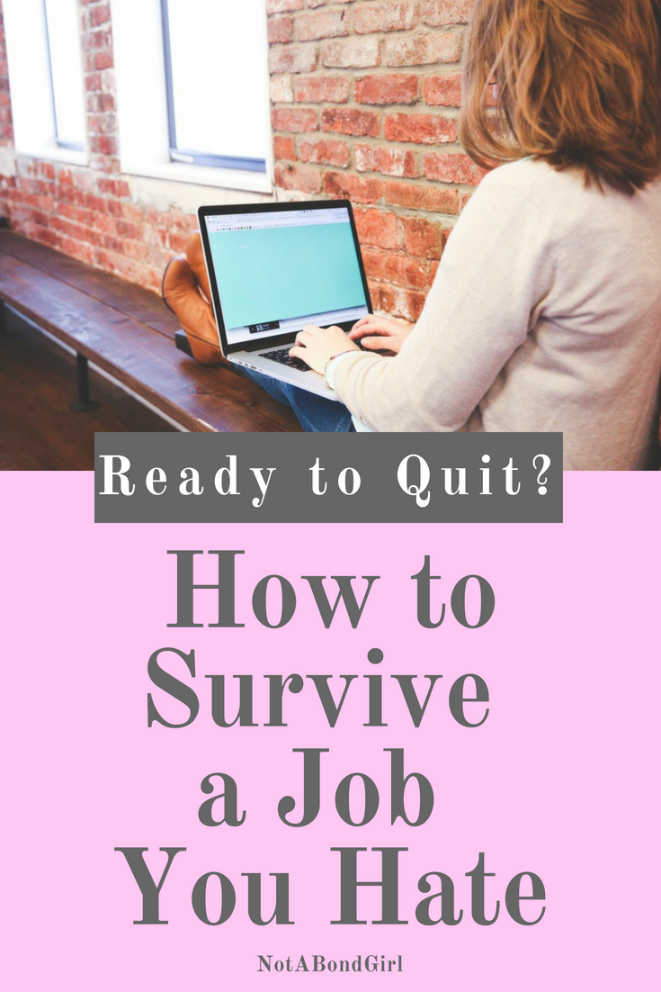 How to Survive the Final Weeks at a Job You Hate, deal with office politics, how to resign, when to resign, how to survive job you hate