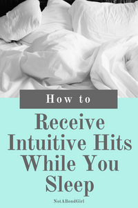 How to Receive Intuitive Hits While You Sleep; intuitive hits while sleep, develop intuition sleeping, interpret dreams, intuitive abilities
