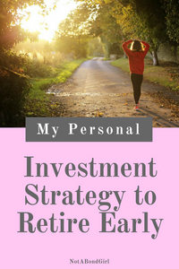 My Investment Strategy for Financial Independence; investment strategy financial independence early retirement, financial freedom, retire early
