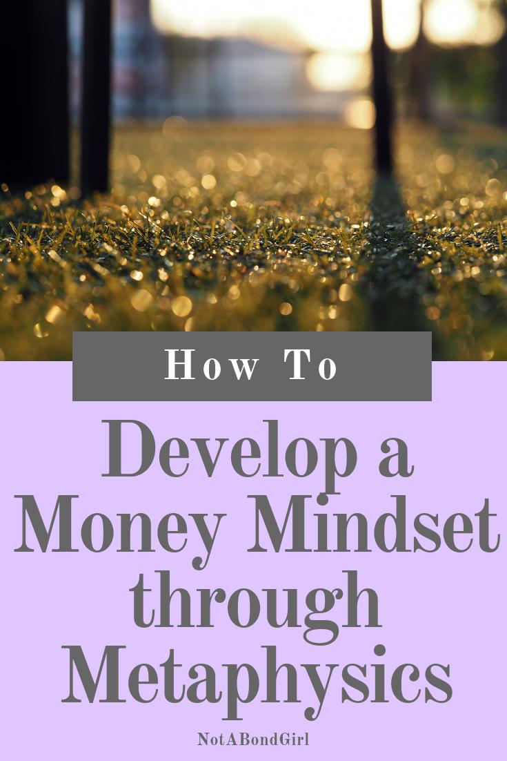How to Develop a Money Mindset Through Metaphysics #spirituality #money #mindset #wellness #health #finance #abundance #financialfreedom #financialindependence #personaldevelopment #selfdevelopment #selfcare #selflove #selfhelp #goalsetting