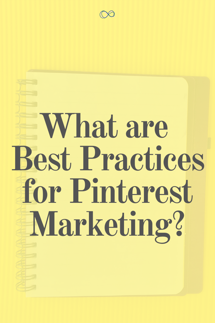 What are Pinterest Best Practices?