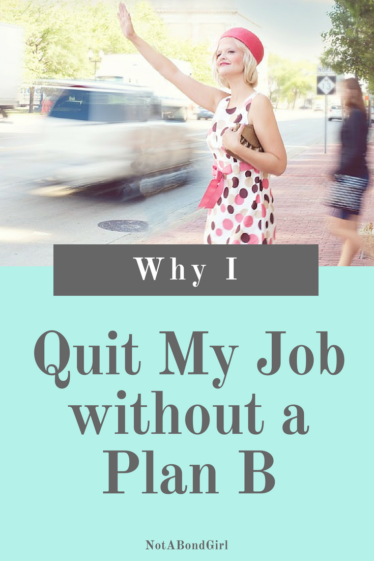 why quit job, why quit without a plan, should i leave job, resign from job, quit the 9-5