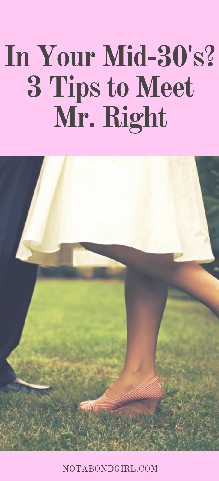 In Your Mid-30's? 3 Tips to Meet Mr. Right #relationship #soulmate #girlboss #feminist #loveadvice #relationshipgoals #datingadvice #datingtips #love #millennial