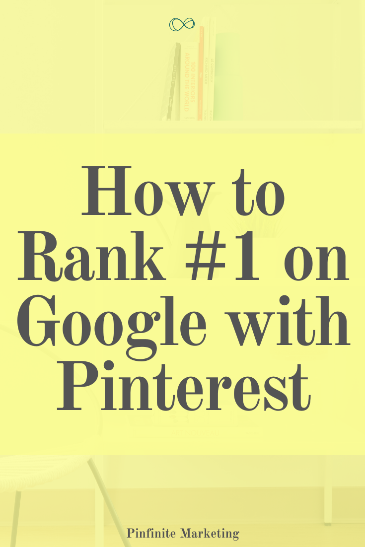 How to Rank #1 on Google with Pinterest