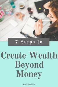 Create Wealth Beyond Money, personal finance strategies, financial freedom tips, notabondgirl, financial independence tips, money mindset, wealth beyond money