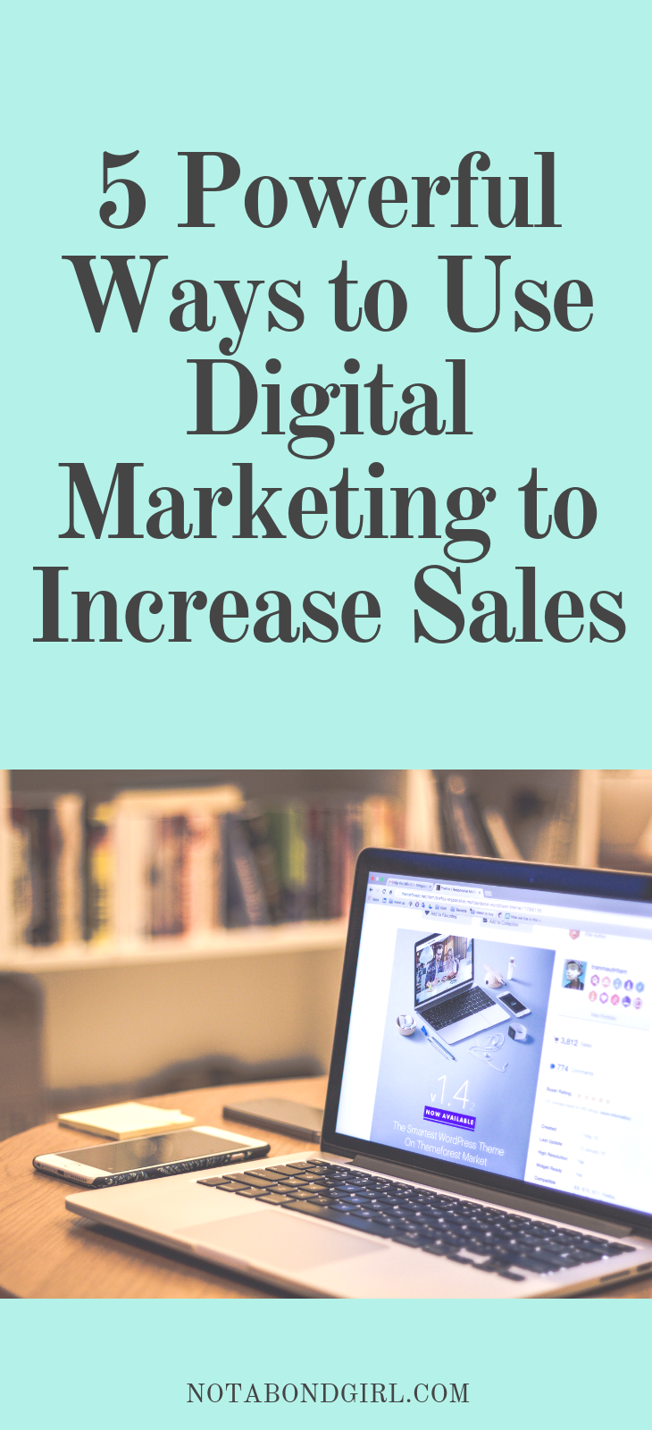5 Powerful Ways to Use Digital Marketing to Increase Sales
