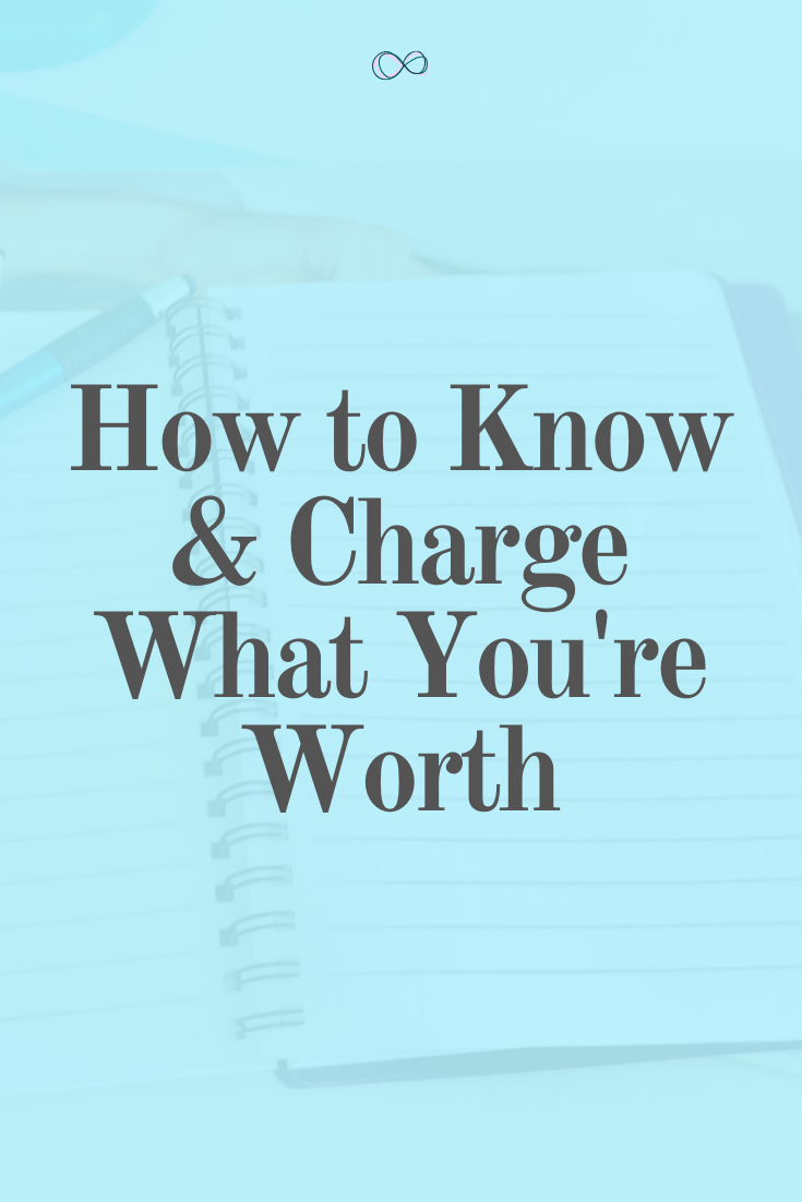 How to Know + Charge What Your Worth