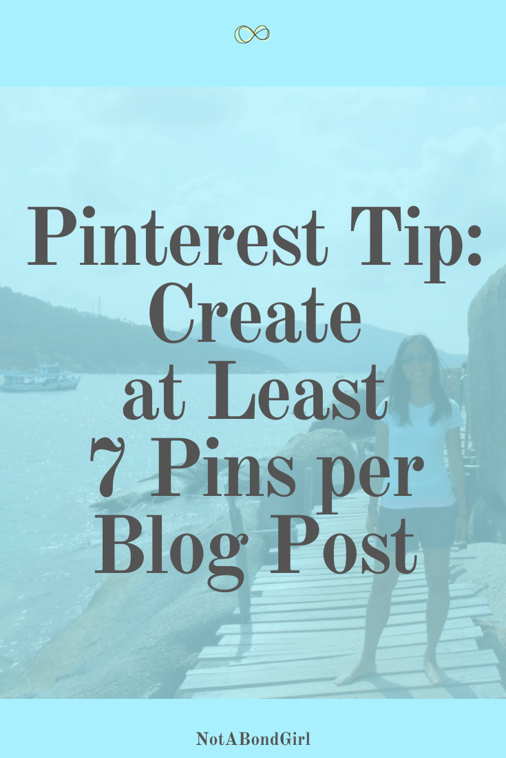 Pinterest Marketing: Why Create at Least 7 Pins Per Blog Post