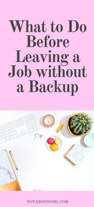 What to Do Before You Leave a Job without a Backup; Career Change; Financial Freedom; Financial Independence Retire Early; FIRE Movement; Mindfulness; Goal Setting #worklife #inspirational #careertips #millennial #mindset #money #personalfinance #financialplanning #holisticwealth #wealth #spirituality #girlboss #entrepreneur #lifestyle #lifehacks #earlyretirement #finance #goals #motivation