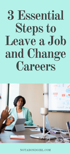 3 Essential Steps to Leave a Job and Change Careers; Financial Freedom; Financial Independence Retire Early; FIRE Movement; Mindfulness; Goal Setting #worklife #inspirational #careertips #millennial #mindset #money #personalfinance #financialplanning #holisticwealth #wealth #spirituality #girlboss #entrepreneur #lifestyle #lifehacks