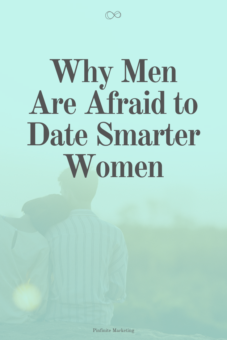 Are Men Afraid to Date Smart Women?