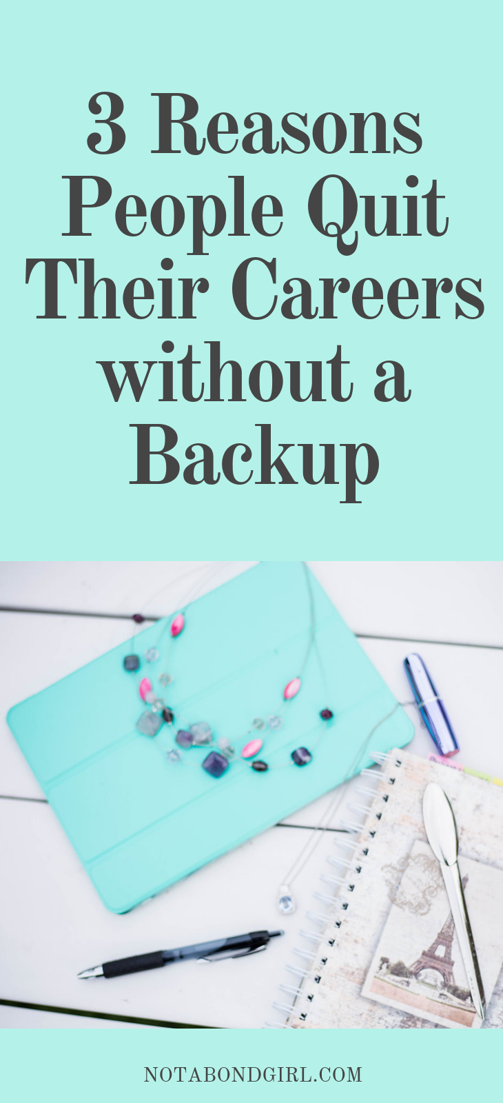 3 Reasons People Quit Their Careers without a Backup