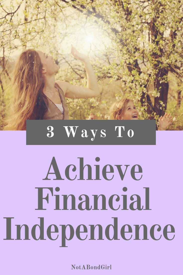 3 Ways to Achieve Financial Independence Faster; Financial Independence Retire Early (FIRE); #financialfreedom #financialtips #personalfinance #moneytips #wealth #financialindependence #finance #moneymindset