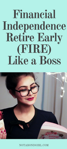 Financial Independence Retire Early (FIRE) Like a Boss: Free