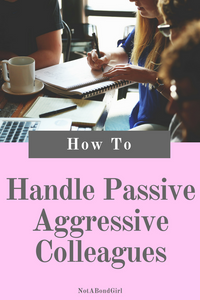 How to Deal with Passive Aggressive Coworkers; how to deal with passive aggressive coworker, passive aggressive colleague, handle passive aggressive boss