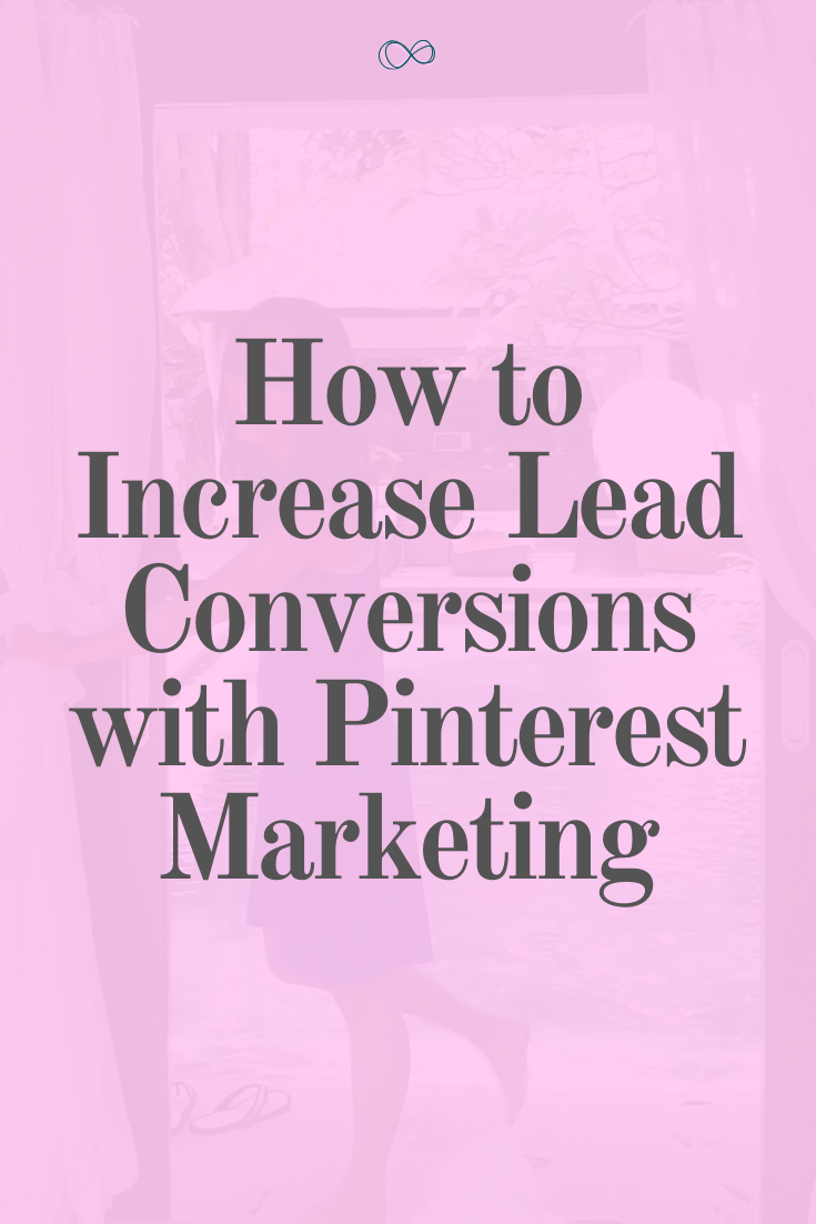 How to Increase Lead Conversions with Pinterest Marketing