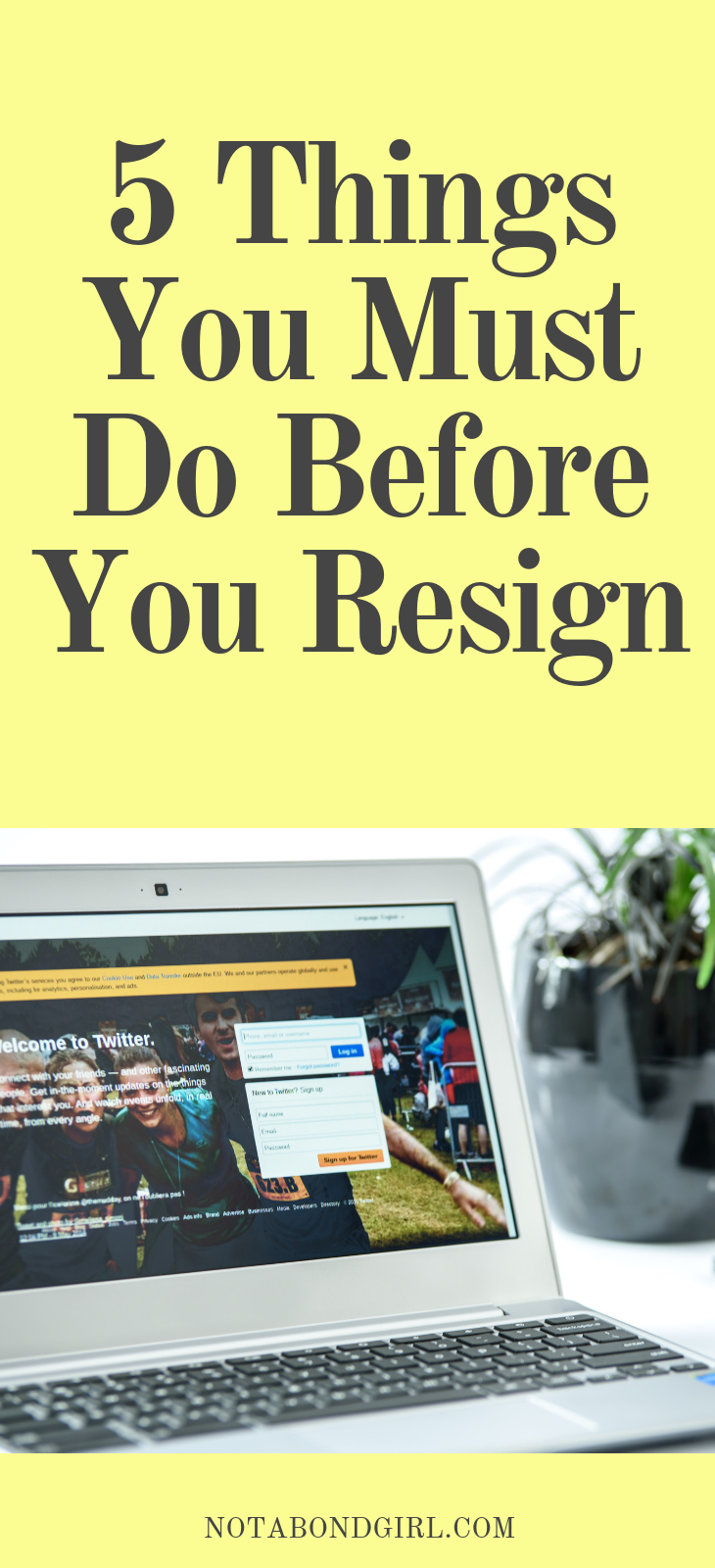 5 Things You Must Do Before You Resign; before resign, how to resign, resign from job, how to quit job, best way to resign, resign from work