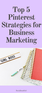 Top 5 Pinterest Strategies for Business Marketing