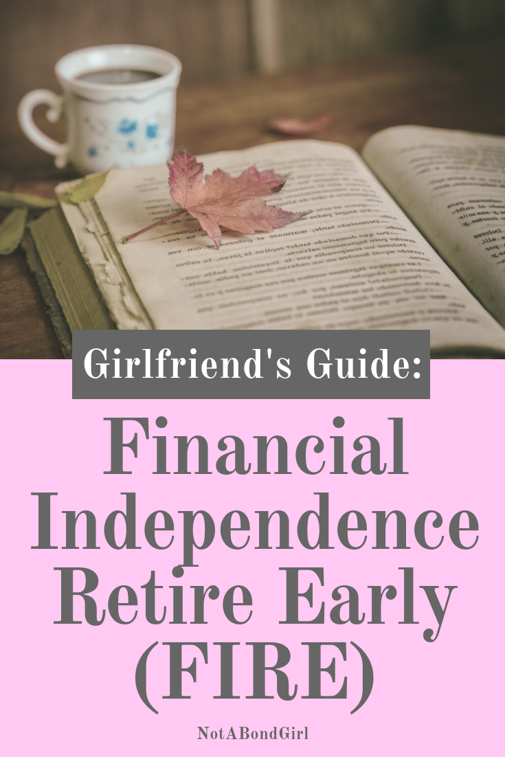 Girlfriend's Guide to Financial Independence Retire Early (FIRE)