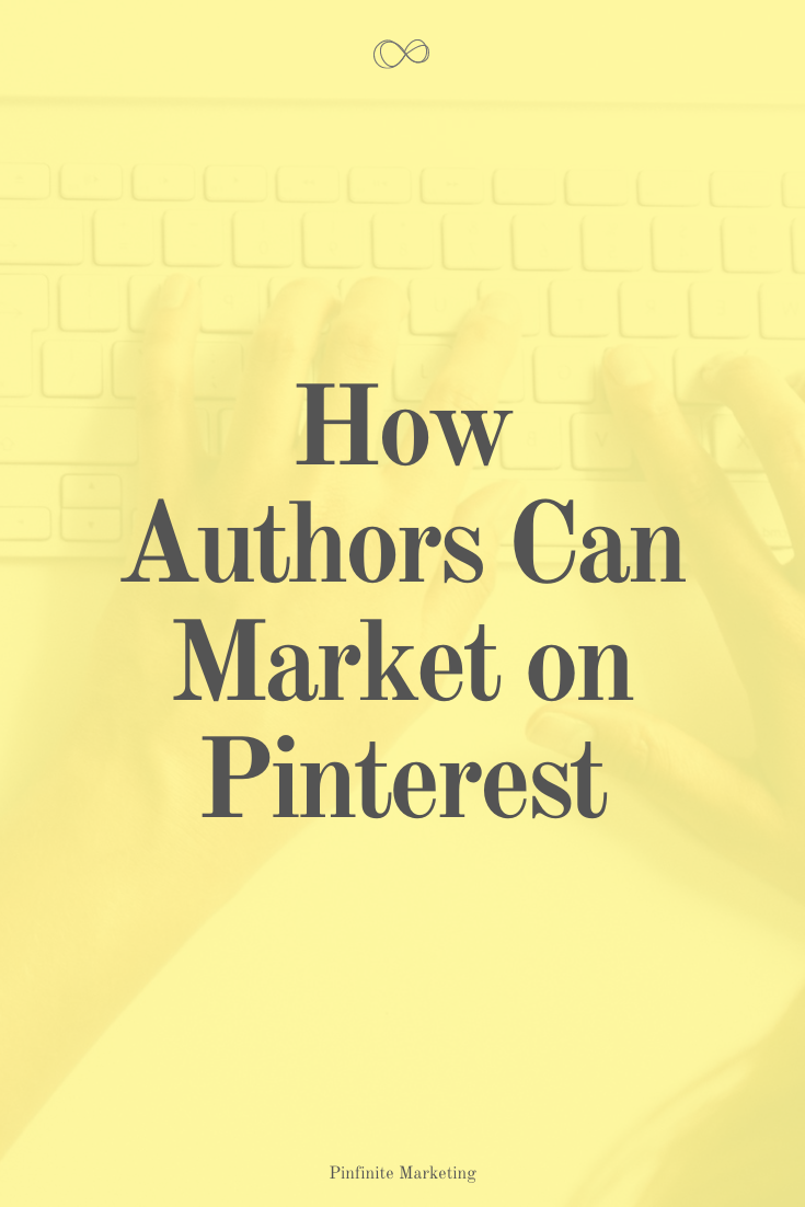 How Authors Can Market on Pinterest