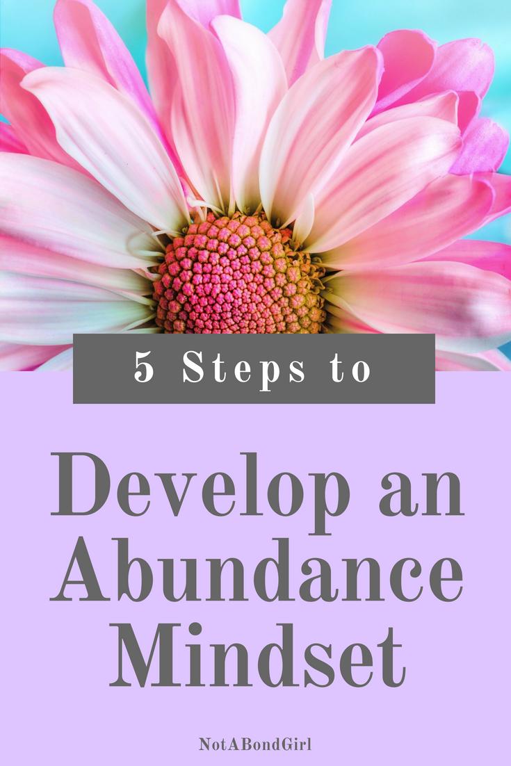 5 Simple Steps to Develop an Abundance Mindset; develop abundance mindset, money mindset, mindset shift, scarcity mindset