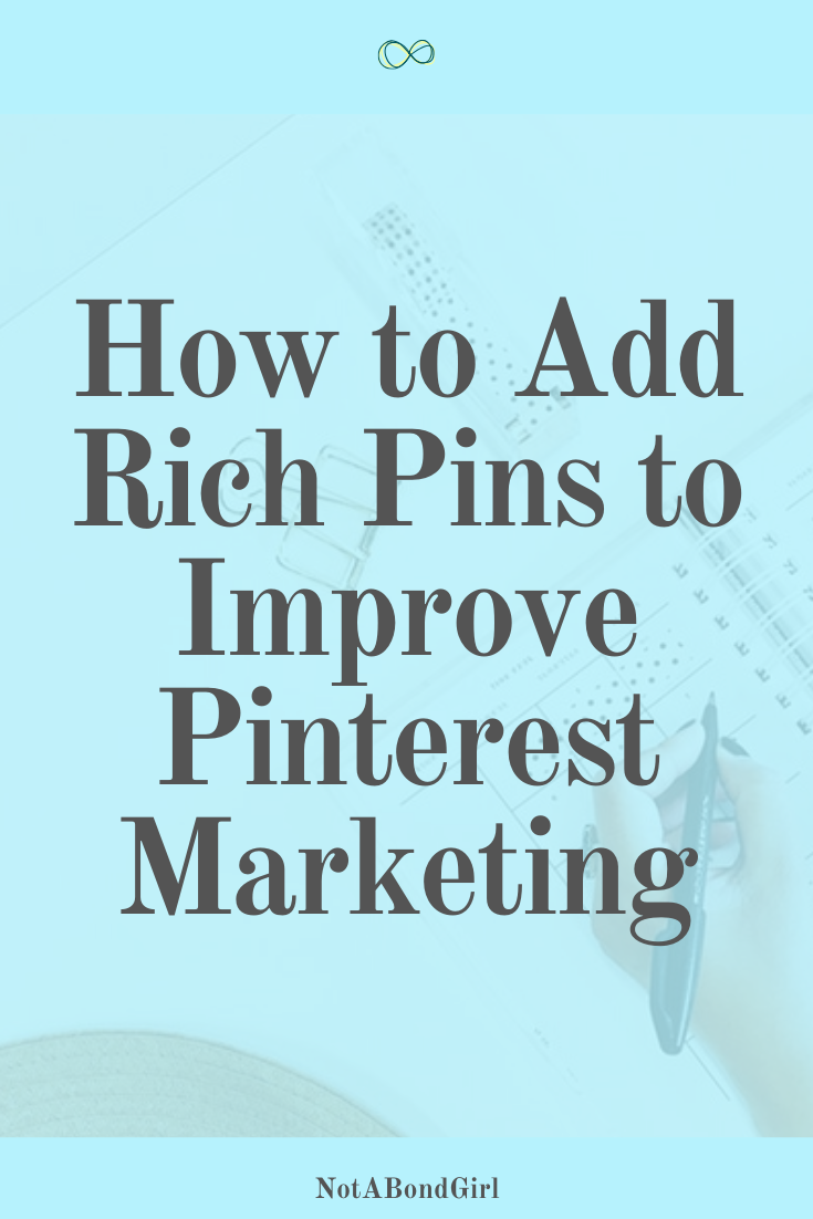 How to Add Rich Pins to Improve Pinterest Marketing
