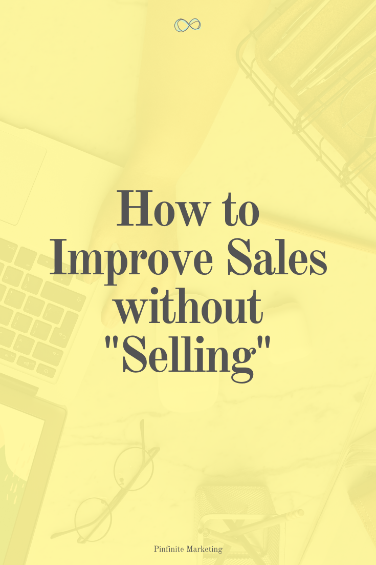 """How to Increase Business Sales without """"Selling"""""""