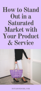 How to Stand Out in a Saturated Market with Your Products + Services