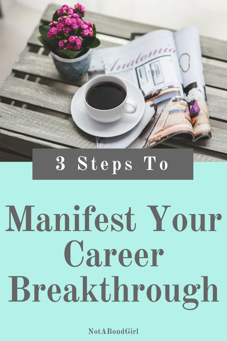 3 Steps to Manifest Your Career Breakthrough; manifest career breakthrough, career pivot, career change, change jobs, job transition