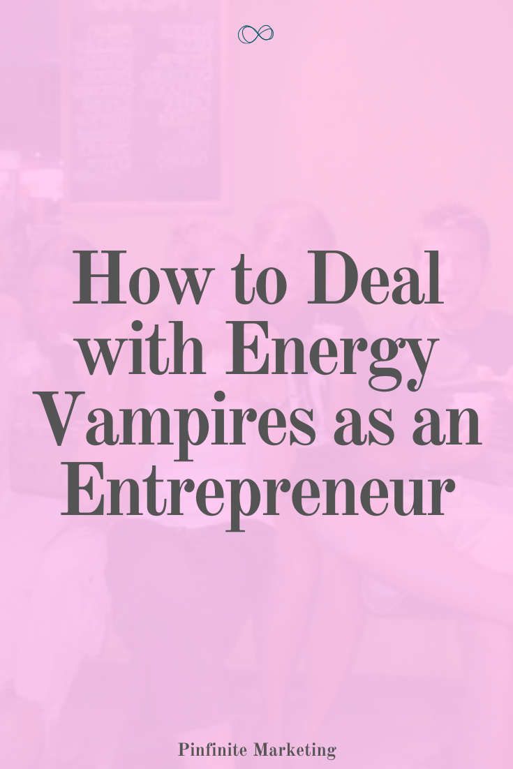 How to Deal with Energy Vampires in Entrepreneurship