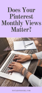 Pinterest Business Marketing: Does Your Monthly Views Matter?