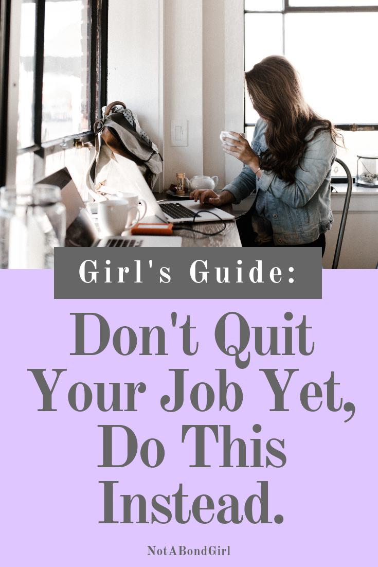 Don't Quit Your Job Yet! Do This Instead. #career #work #worklife #financialfreedom #girlboss #financialtips #personalfinance #moneytips #wealth #financialindependence #finance #money #mindset #notabondgirl