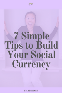 7 Simple Tips to Build Your Social Currency: Networking Advice
