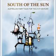 South of the Sun: Australian fairy tales for the 21st century