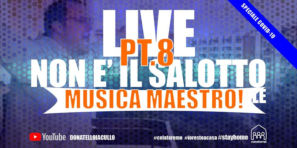 Live non è il salotto teatrale! MUSICA MAESTRO SPECIAL EDITION